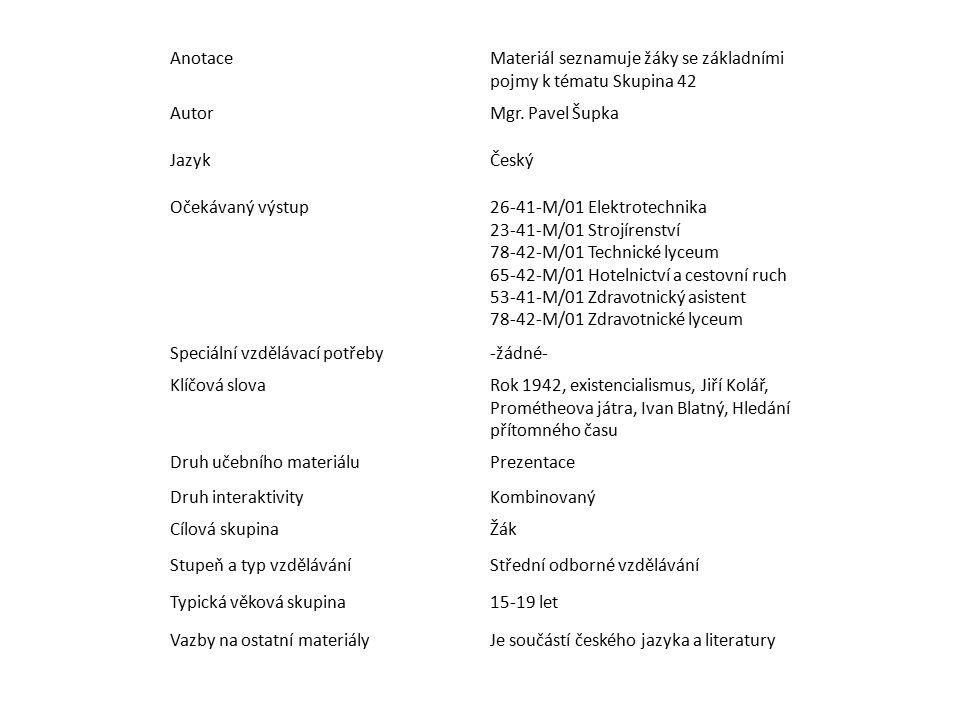 AnotaceMateriál seznamuje žáky se základními pojmy k tématu Skupina 42 AutorMgr.