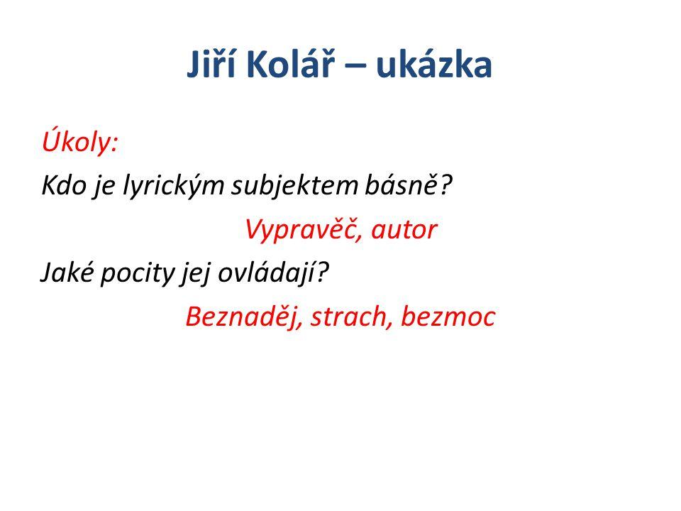 Jiří Kolář – ukázka Úkoly: Kdo je lyrickým subjektem básně.