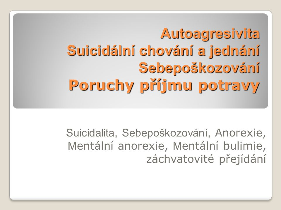 Suicidální chování – Suicidální jednání Suicidální chování zahrnuje nápady, fantazie, myšlenky,výroky, proklamace, pokusy, aniž by muselo dojít k vlastnímu suicidiu (z lat.