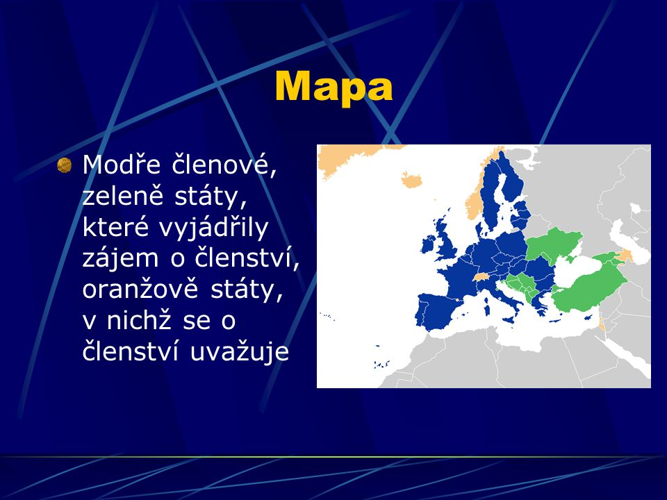 Mapa Modře členové, zeleně státy, které vyjádřily zájem o členství, oranžově státy, v nichž se o členství uvažuje