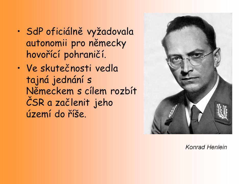 SdP oficiálně vyžadovala autonomii pro německy hovořící pohraničí. Ve skutečnosti vedla tajná jednání s Německem s cílem rozbít ČSR a začlenit jeho úz