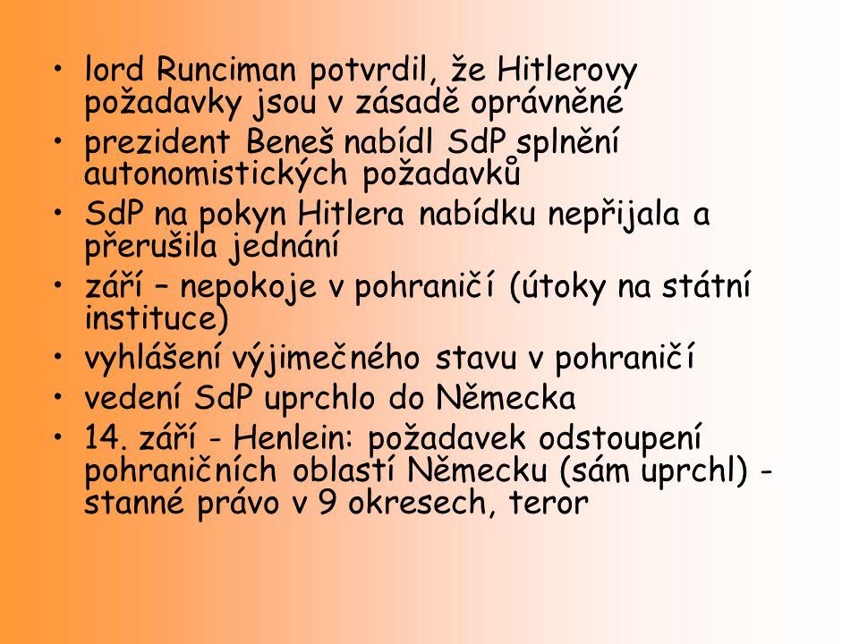 lord Runciman potvrdil, že Hitlerovy požadavky jsou v zásadě oprávněné prezident Beneš nabídl SdP splnění autonomistických požadavků SdP na pokyn Hitl