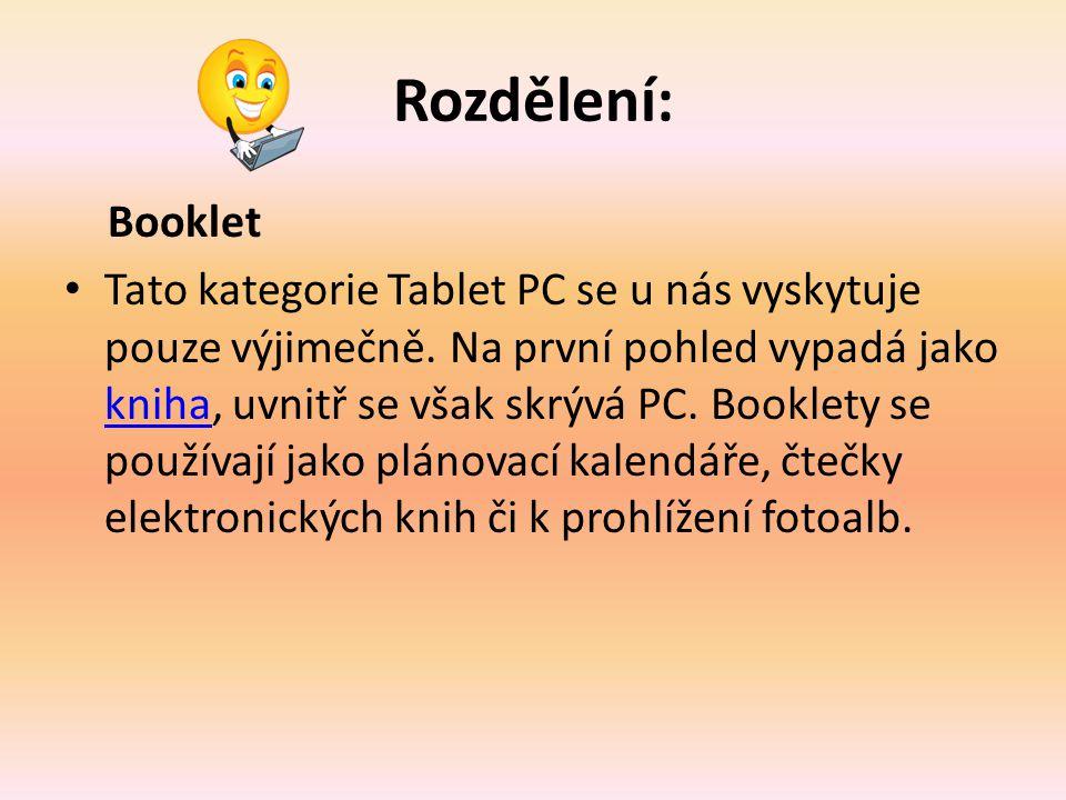Rozdělení: Booklet Tato kategorie Tablet PC se u nás vyskytuje pouze výjimečně.
