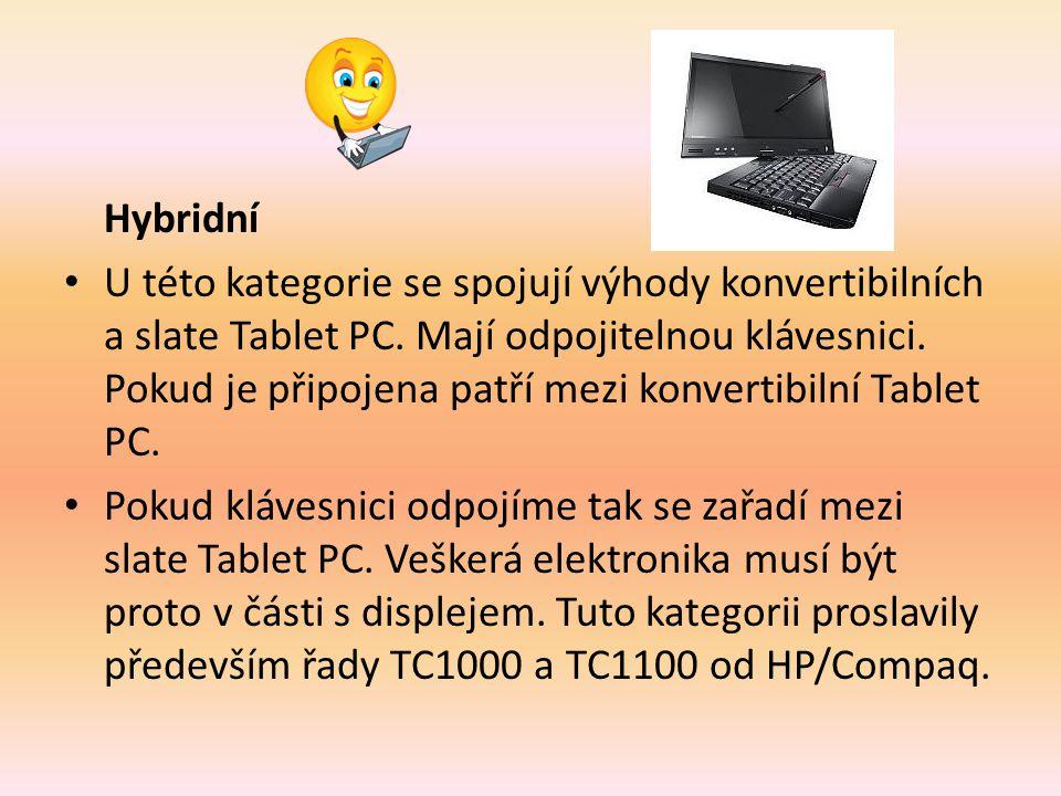 Hybridní U této kategorie se spojují výhody konvertibilních a slate Tablet PC.