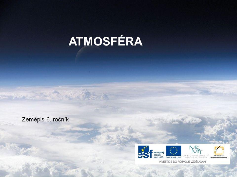 ATMOSFÉRA Zeměpis 6. ročník