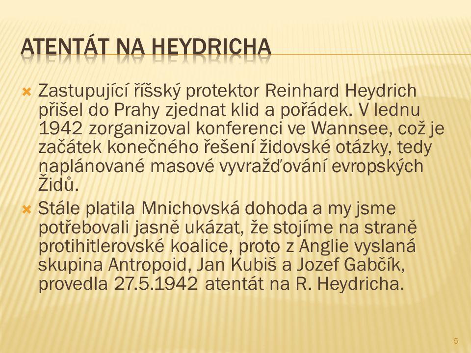  Zastupující říšský protektor Reinhard Heydrich přišel do Prahy zjednat klid a pořádek.