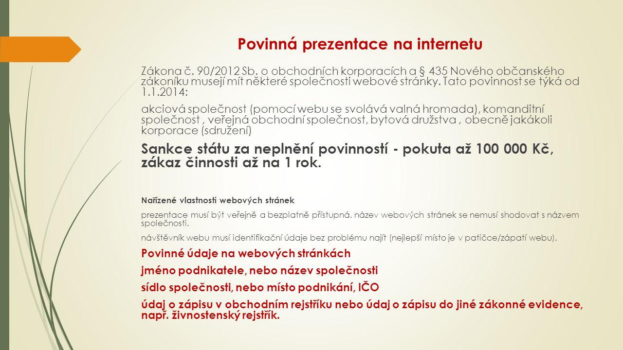 Povinná prezentace na internetu Zákona č. 90/2012 Sb. o obchodních korporacích a § 435 Nového občanského zákoníku musejí mít některé společnosti webov