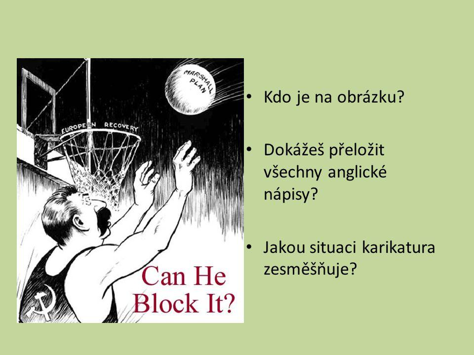 Kdo je na obrázku? Dokážeš přeložit všechny anglické nápisy? Jakou situaci karikatura zesměšňuje?