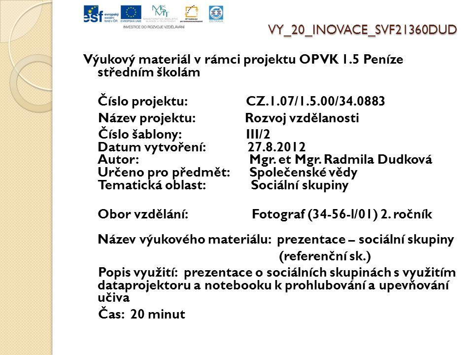 VY_20_INOVACE_SVF21360DUD Výukový materiál v rámci projektu OPVK 1.5 Peníze středním školám Číslo projektu: CZ.1.07/1.5.00/34.0883 Název projektu: Roz