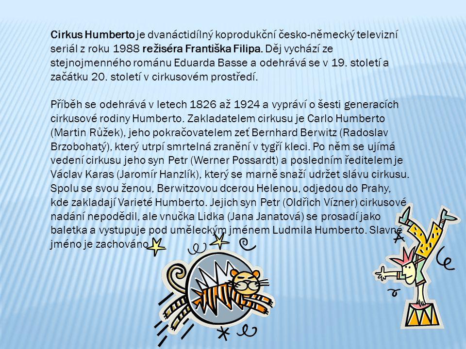 Cirkus Humberto je dvanáctidílný koprodukční česko-německý televizní seriál z roku 1988 režiséra Františka Filipa. Děj vychází ze stejnojmenného román