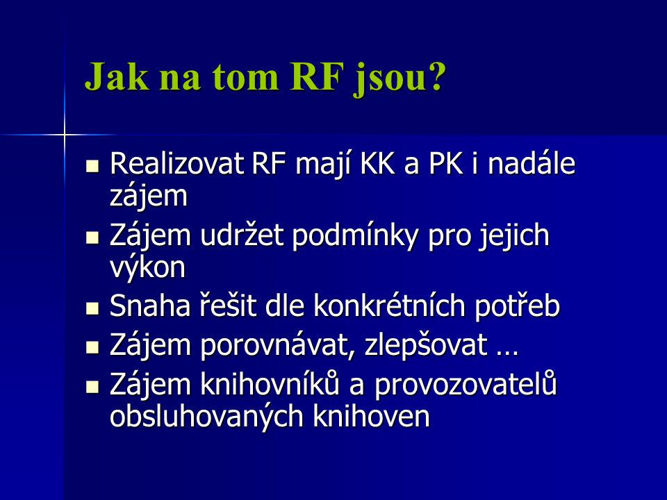 Jak na tom RF jsou.