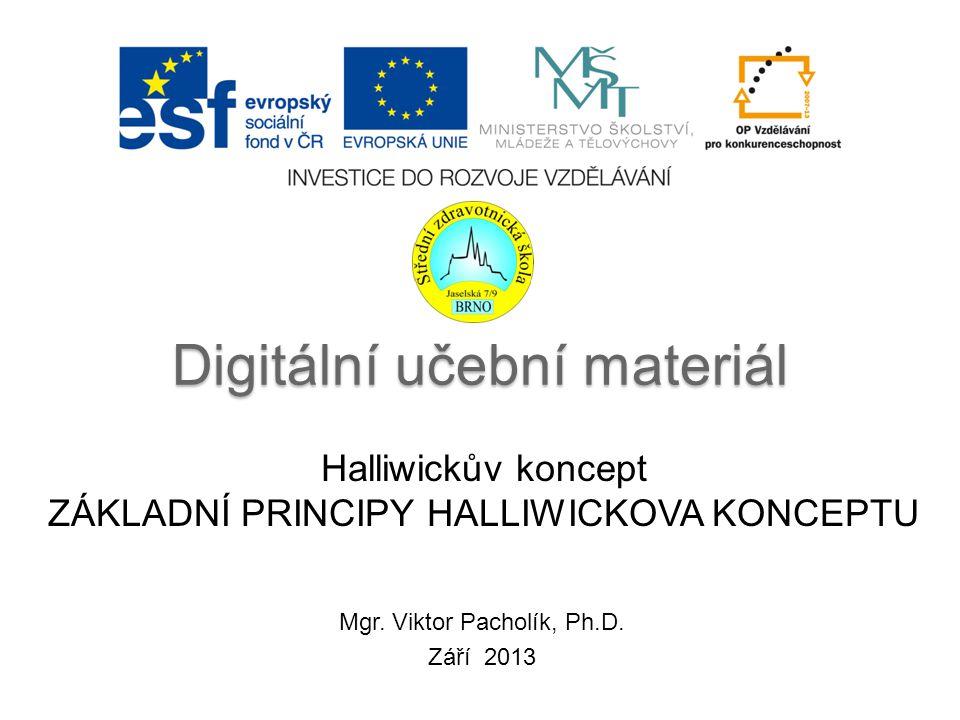 Digitální učební materiál Halliwickův koncept ZÁKLADNÍ PRINCIPY HALLIWICKOVA KONCEPTU Mgr. Viktor Pacholík, Ph.D. Září 2013
