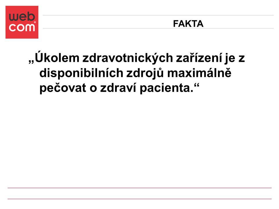 """""""Úkolem zdravotnických zařízení je z disponibilních zdrojů maximálně pečovat o zdraví pacienta. FAKTA"""