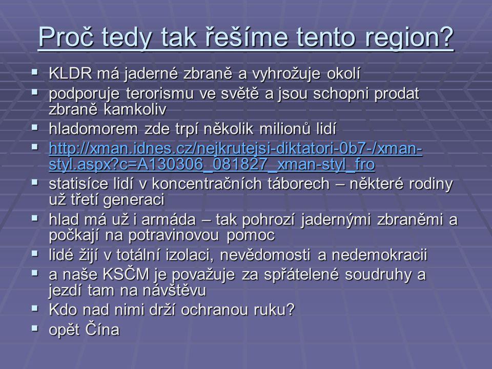 Proč tedy tak řešíme tento region.