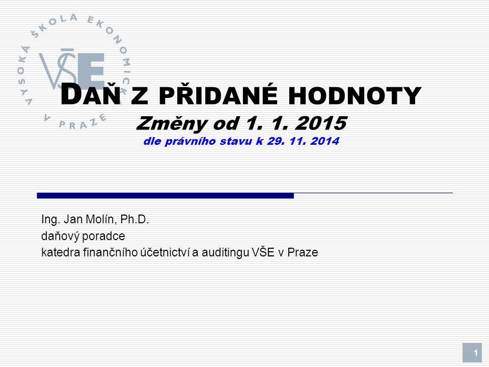 Novely DPH k 1.1. 2015 - legislativní proces I.Zákon č.