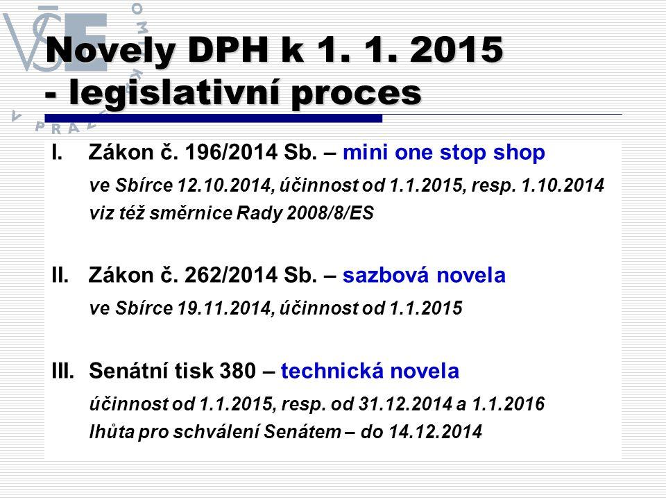 Novely DPH k 1. 1. 2015 - legislativní proces I.Zákon č.
