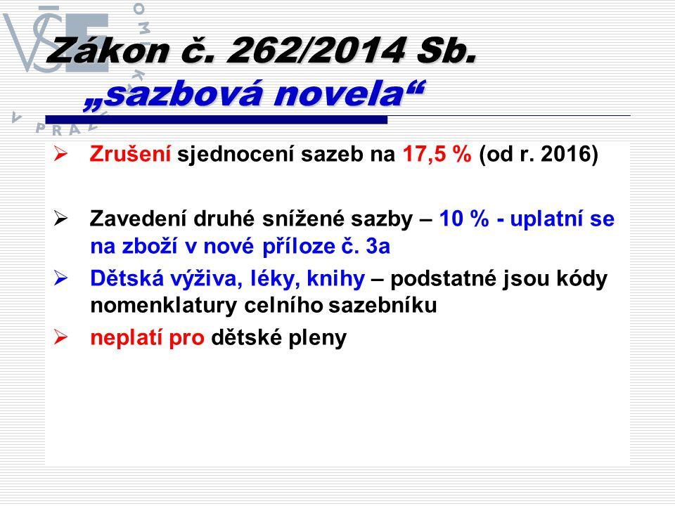 """Zákon č. 262/2014 Sb. """"sazbová novela  Zrušení sjednocení sazeb na 17,5 % (od r."""