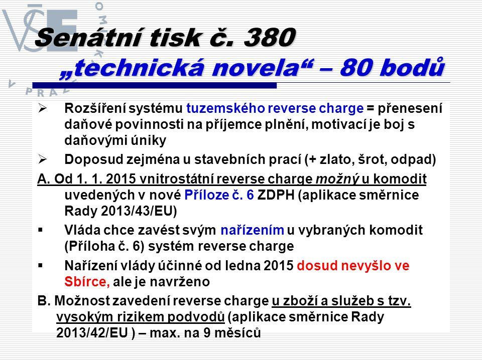 Senátní tisk č.380 tuzemský reverse charge  Ad A.: Dle připravovaného nařízení vlády má být od 1.