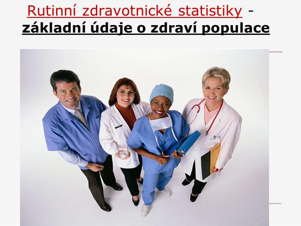 Rutinní zdravotnické statistiky - z ákladní údaje o zdraví populace