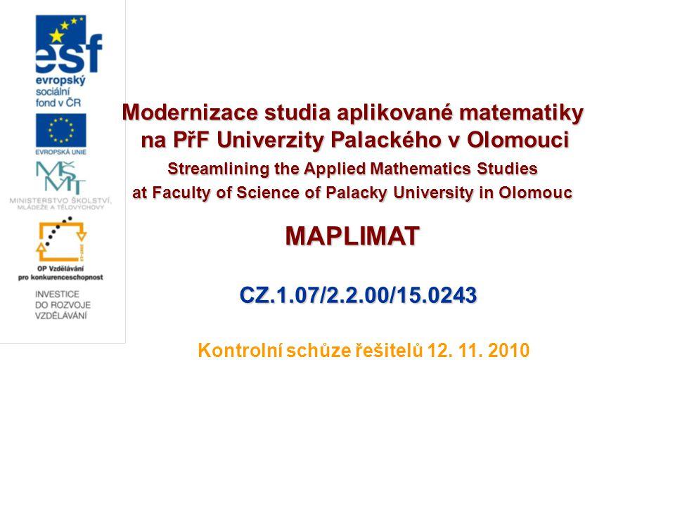 Modernizace studia aplikované matematiky na PřF Univerzity Palackého v Olomouci na PřF Univerzity Palackého v Olomouci Streamlining the Applied Mathem