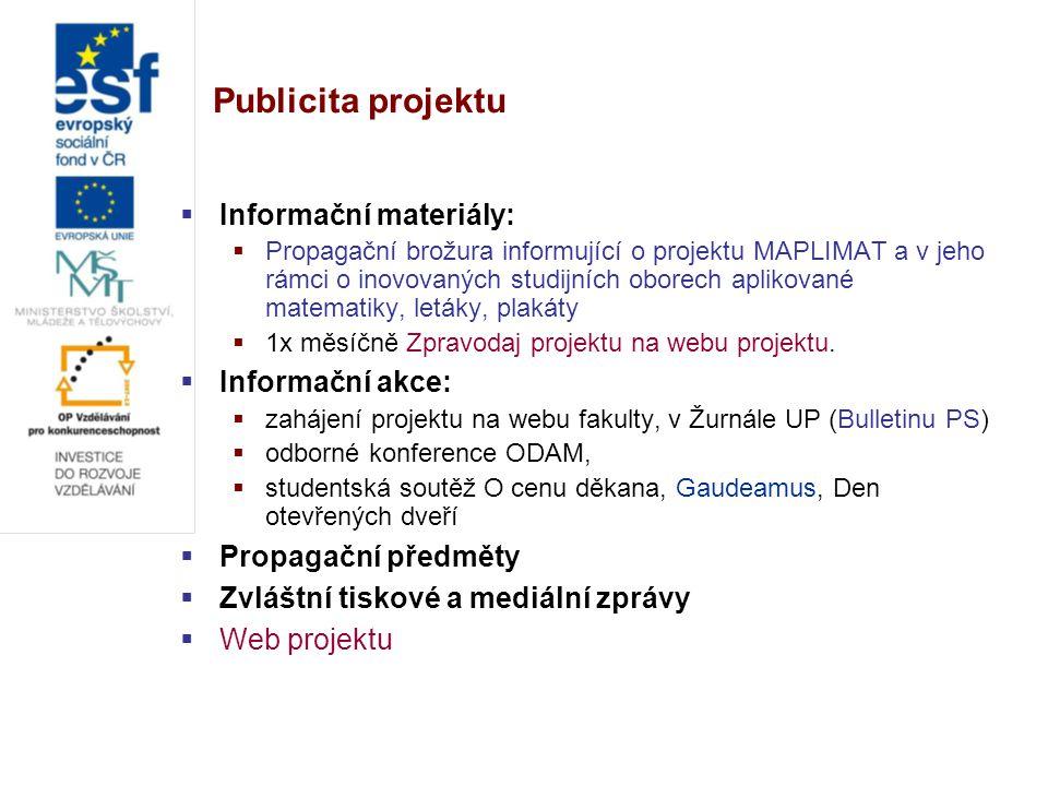 Publicita projektu  Informační materiály:  Propagační brožura informující o projektu MAPLIMAT a v jeho rámci o inovovaných studijních oborech apliko