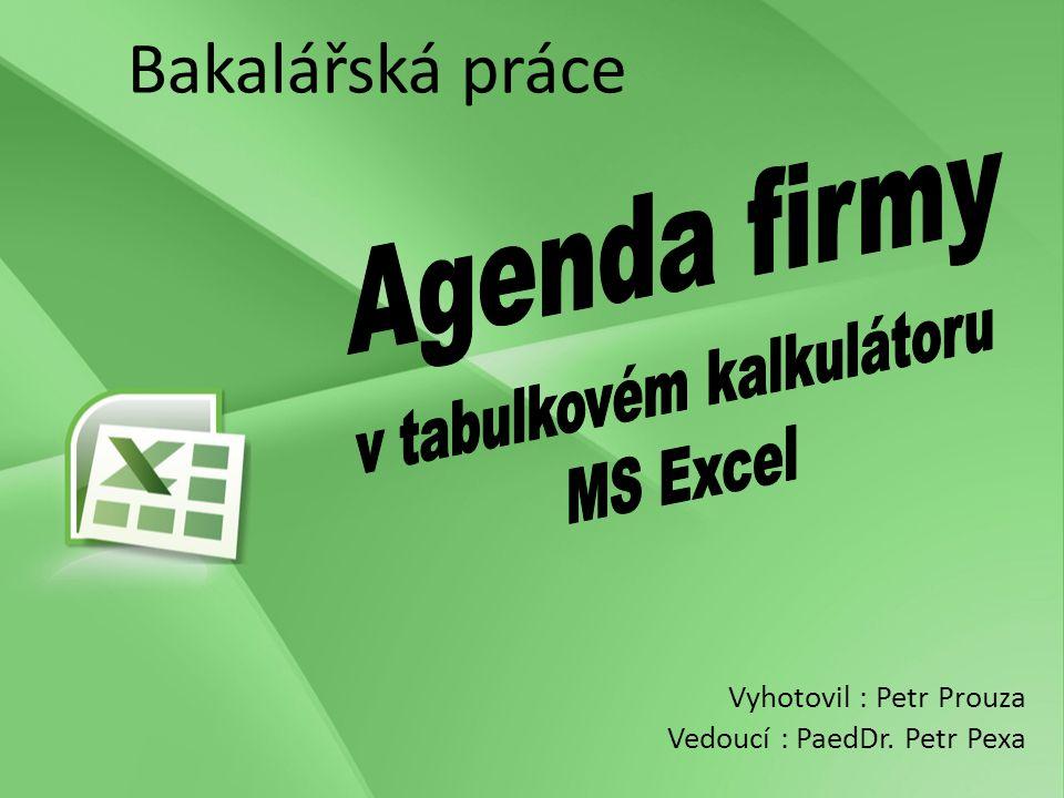 Cíle práce Cílem této bakalářské práce je ukázat, že pomocí kalkulátoru Microsoft Excel se dá vytvořit praktická a plně funkční agenda firmy.