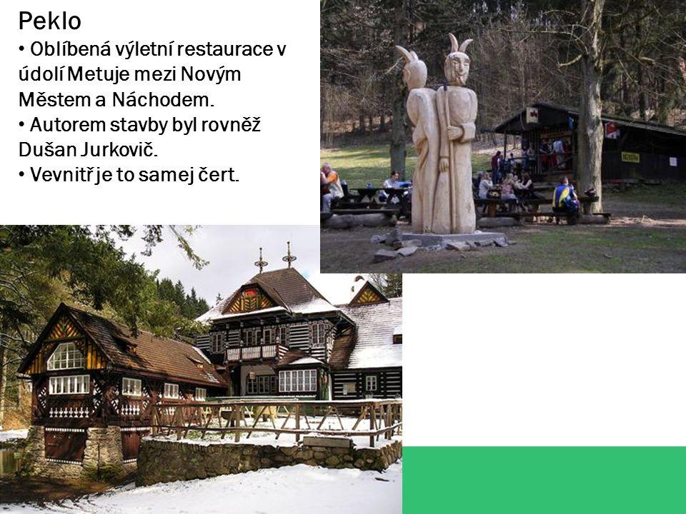 Peklo Oblíbená výletní restaurace v údolí Metuje mezi Novým Městem a Náchodem.