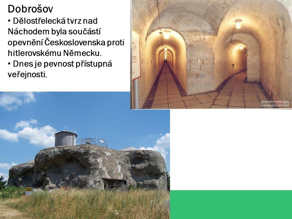 Dobrošov Dělostřelecká tvrz nad Náchodem byla součástí opevnění Československa proti hitlerovskému Německu.