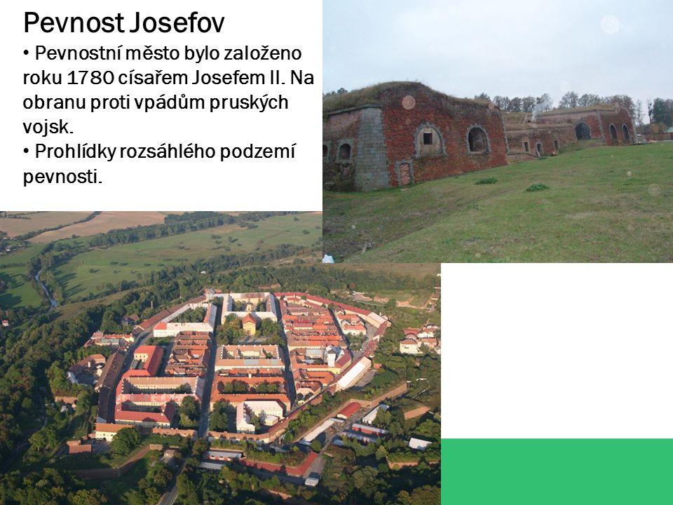 Pevnost Josefov Pevnostní město bylo založeno roku 1780 císařem Josefem II.