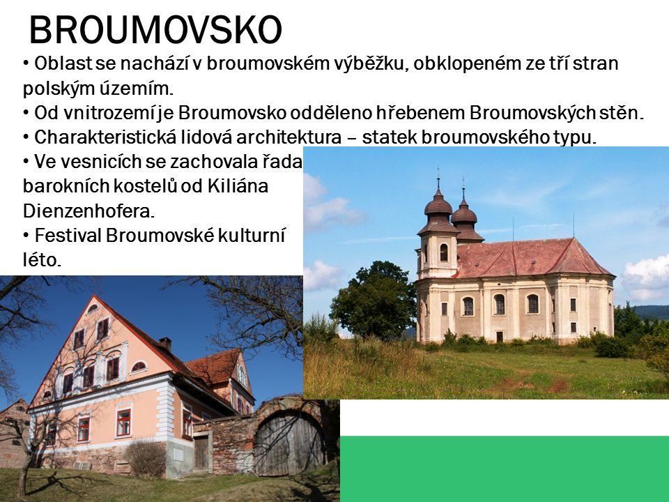 BROUMOVSKO Oblast se nachází v broumovském výběžku, obklopeném ze tří stran polským územím.