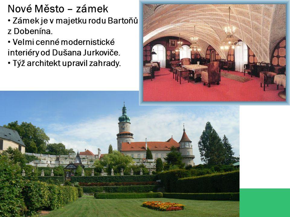 Nové Město – zámek Zámek je v majetku rodu Bartoňů z Dobenína.