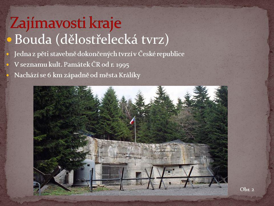 Bouda (dělostřelecká tvrz) Jedna z pěti stavebně dokončených tvrzí v České republice V seznamu kult. Památek ČR od r. 1995 Nachází se 6 km západně od