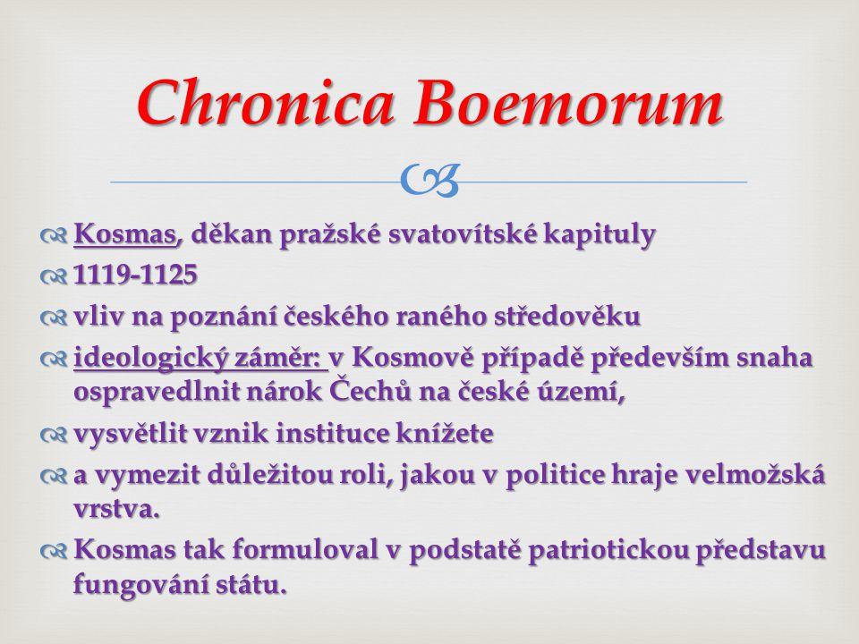   Kronika je rozdělena do tří knih; začíná stavbou babylonské věže a vznikem Čechů a chronologicky postupuje až do Kosmovy současnosti;  latinská rýmovaná próza