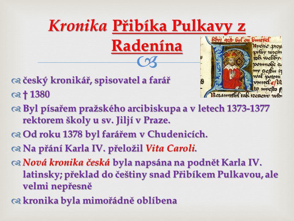   český kronikář, spisovatel a farář  † 1380  Byl písařem pražského arcibiskupa a v letech 1373-1377 rektorem školy u sv.
