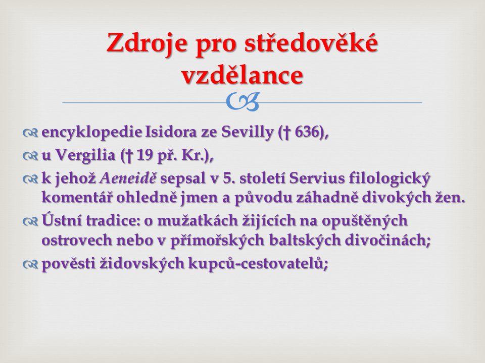   encyklopedie Isidora ze Sevilly († 636),  u Vergilia († 19 př.