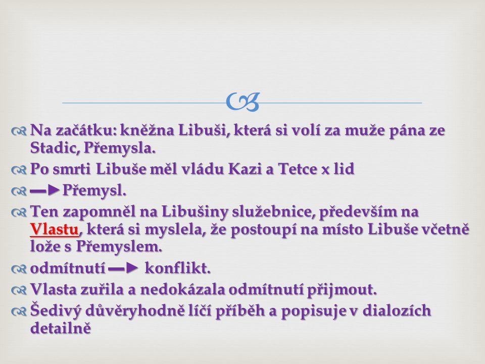   Na začátku: kněžna Libuši, která si volí za muže pána ze Stadic, Přemysla.