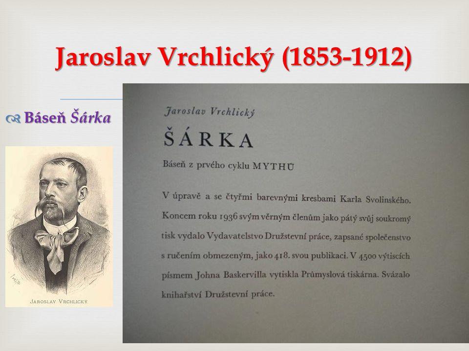   Báseň Šárka Jaroslav Vrchlický (1853-1912)