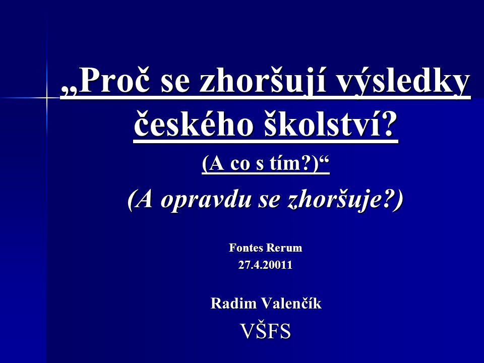 """""""Proč se zhoršují výsledky českého školství."""