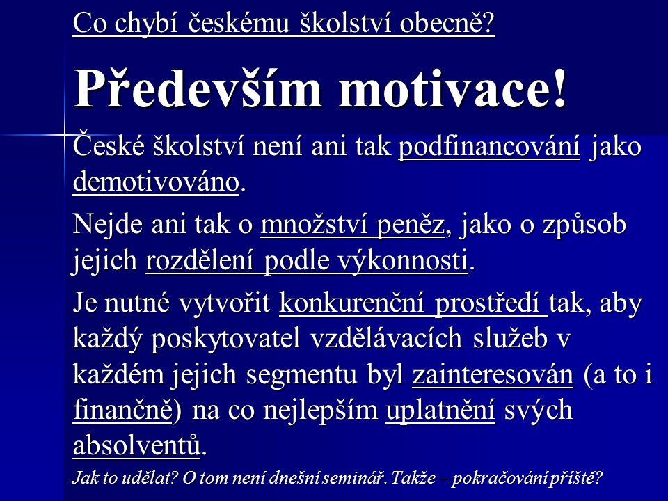 Co chybí českému školství obecně. Především motivace.