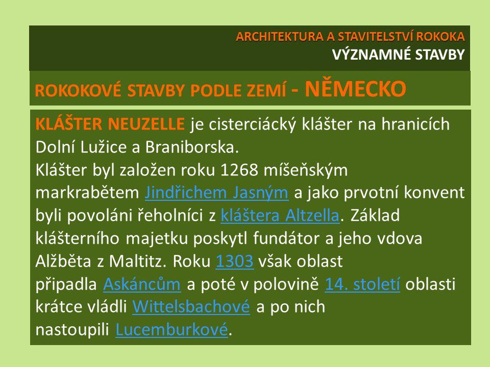 KLÁŠTER NEUZELLE je cisterciácký klášter na hranicích Dolní Lužice a Braniborska.