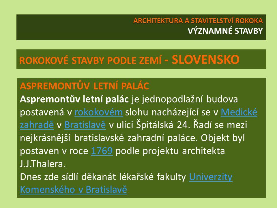 ASPREMONTŮV LETNÍ PALÁC Aspremontův letní palác je jednopodlažní budova postavená v rokokovém slohu nacházející se v Medické zahradě v Bratislavě v ul