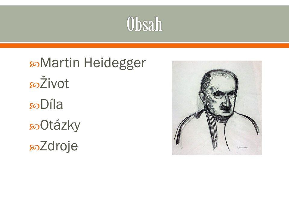  Martin Heidegger  Život  Díla  Otázky  Zdroje
