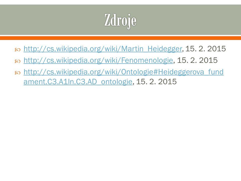  http://cs.wikipedia.org/wiki/Martin_Heidegger, 15.