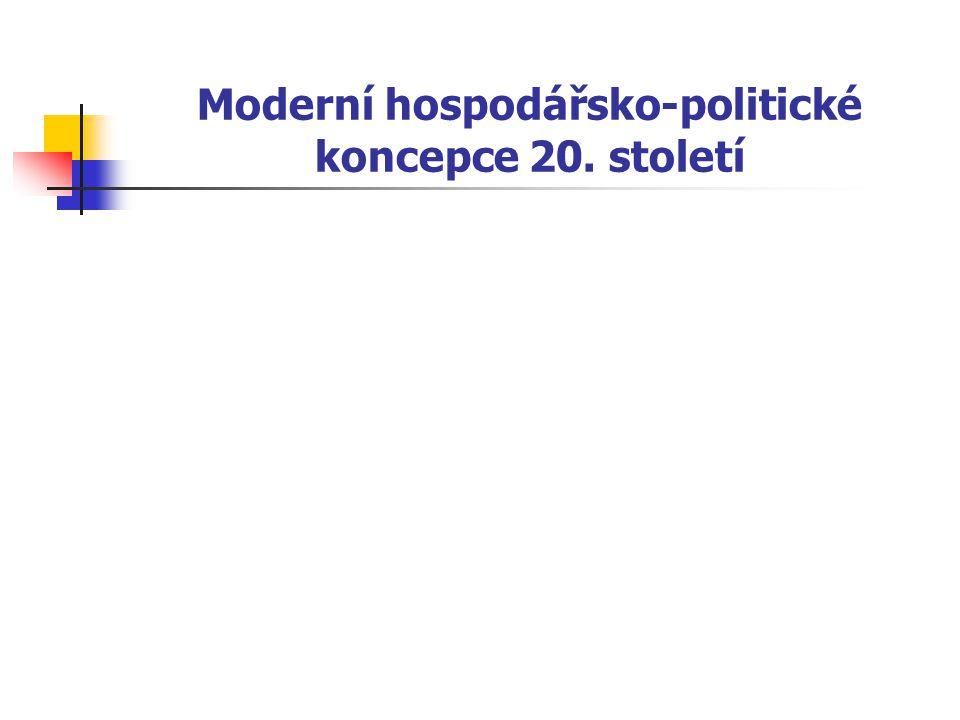 Moderní hospodářsko-politické koncepce 20. století