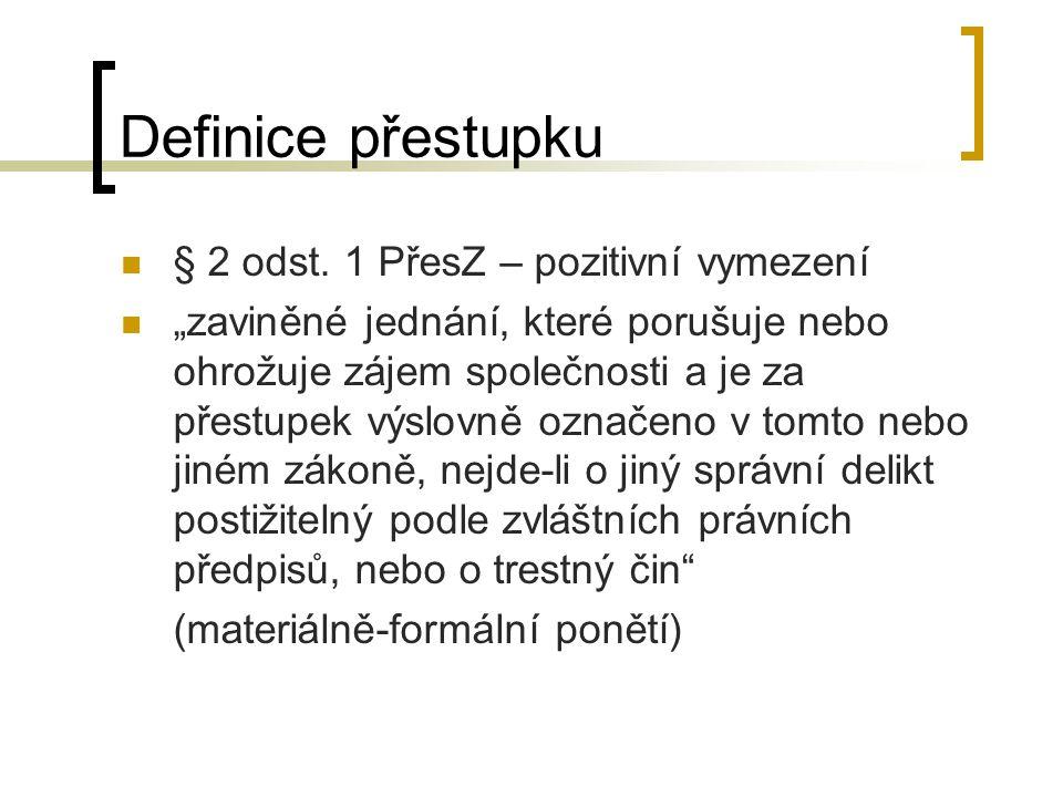 """Definice přestupku § 2 odst. 1 PřesZ – pozitivní vymezení """"zaviněné jednání, které porušuje nebo ohrožuje zájem společnosti a je za přestupek výslovně"""