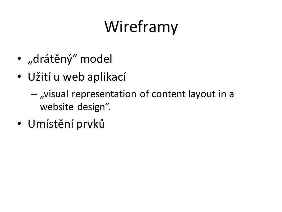 "Wireframy ""drátěný model Užití u web aplikací – ""visual representation of content layout in a website design ."