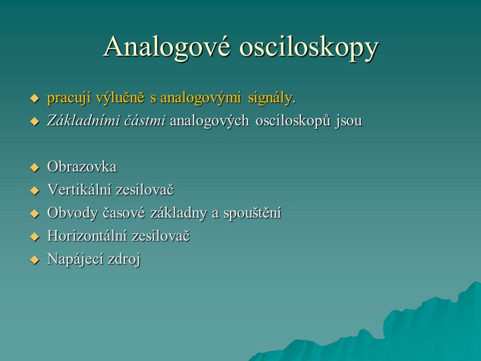 Analogové osciloskopy  zjednodušené blokové schéma analogového osciloskopu