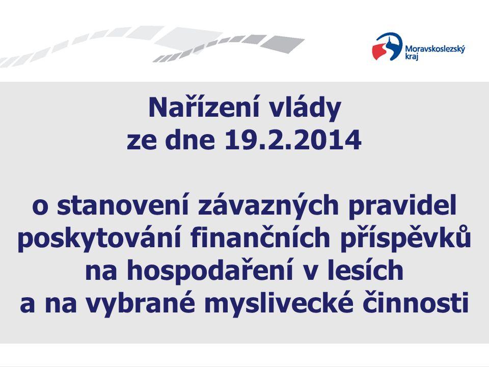 Název prezentace Nařízení vlády ze dne 19.2.2014 o stanovení závazných pravidel poskytování finančních příspěvků na hospodaření v lesích a na vybrané myslivecké činnosti