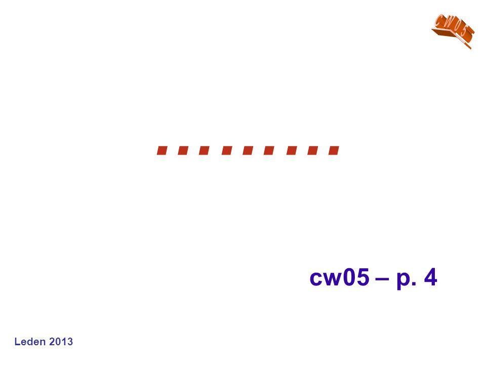 Leden 2013 ……… cw05 – p. 4