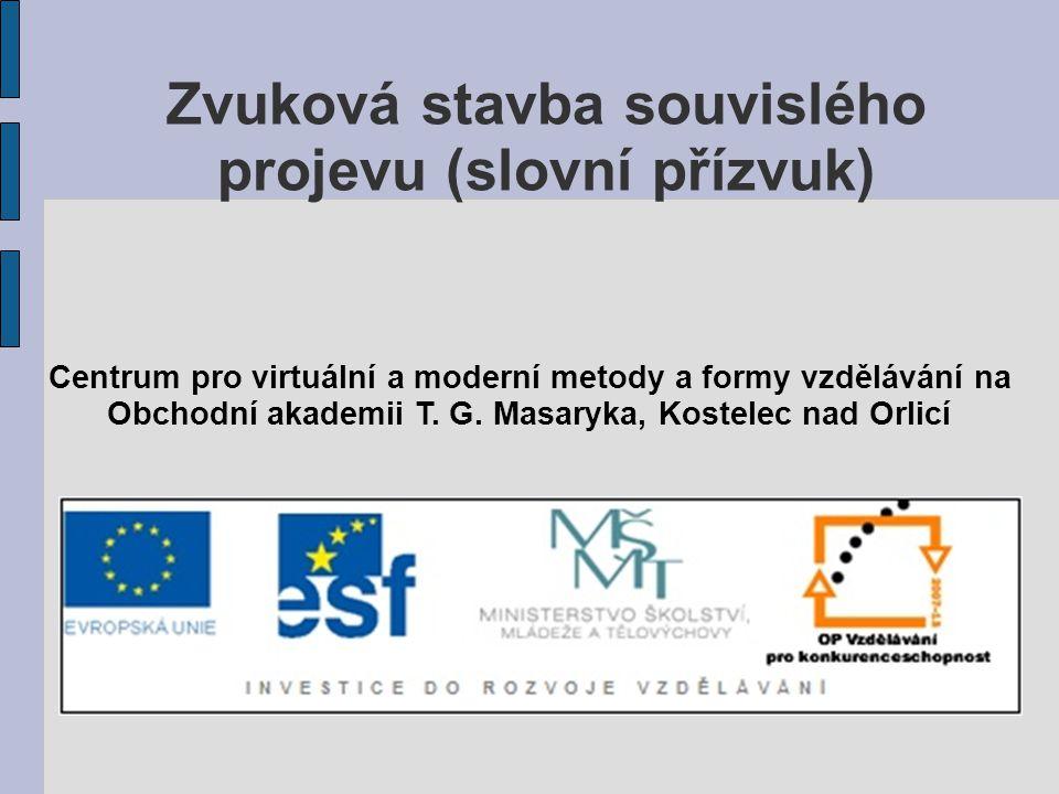 Zvuková stavba souvislého projevu (slovní přízvuk) Centrum pro virtuální a moderní metody a formy vzdělávání na Obchodní akademii T.